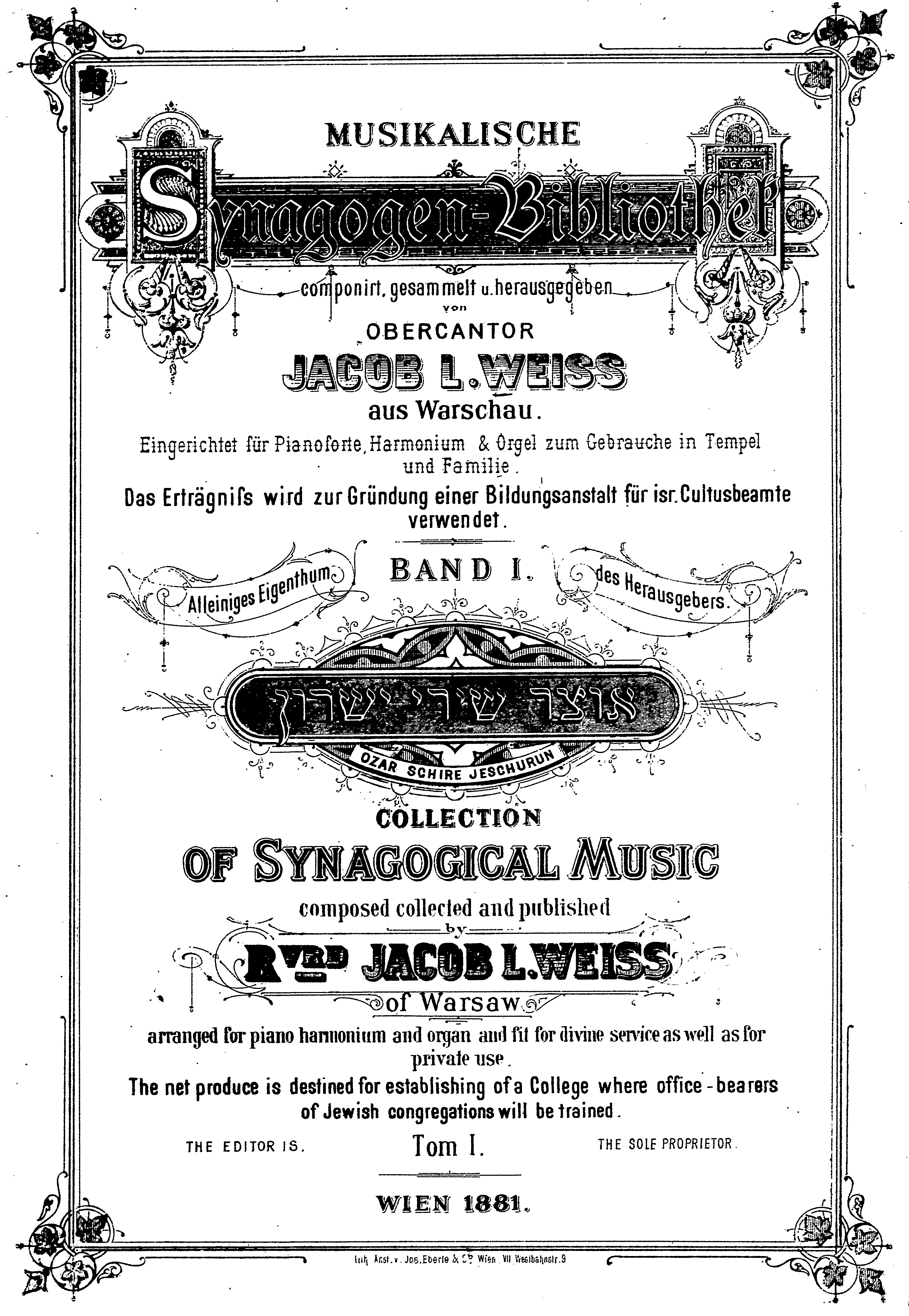 Ilustracja 5. JCS Universitätsbibliothek Frankfurt a.M. /Freimann Collection: strona tytułowa, Jakub L. Weiss, <i>Musikalische Synagogen-Bibliothek: Ozar Schire Jeschurun</i>, t. 1, Eberle, Wiedeń 1881, sygn. 227528921